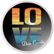 Round Beach Towel featuring the mixed media Love Door County by Tracy Andropolis