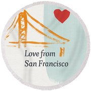 Love From San Francisco- Art By Linda Woods Round Beach Towel by Linda Woods
