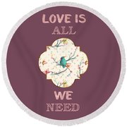 Round Beach Towel featuring the digital art Love Is All We Need Typography Hummingbird And Butterflies by Georgeta Blanaru