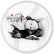Round Beach Towel featuring the digital art Love Is In The Air by Kathy Tarochione