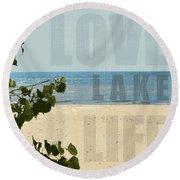 Love Lake Life Round Beach Towel