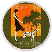 Love Me Love My Dog - 1920s Art Deco Poster Round Beach Towel