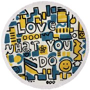 Love What You Do - Painting Poster By Robert Erod Round Beach Towel