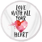 Love With All Your Heart Round Beach Towel