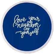 Love Your Neighbor Round Beach Towel