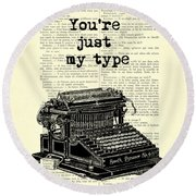 Lovely Funny Quote, You're Just My Type Round Beach Towel