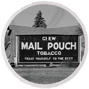 Mail Pouch Tobacco In Black And White Round Beach Towel by Michiale Schneider