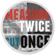 Measure Twice- Art By Linda Woods Round Beach Towel