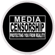 Round Beach Towel featuring the digital art Media Censorship Protecting You From Reality by Bruce Stanfield