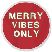 Merry Vibes Only Red- Art By Linda Woods Round Beach Towel