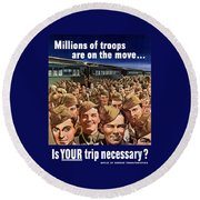 Millions Of Troops Are On The Move Round Beach Towel