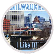 Milwaukee - I Like It Round Beach Towel