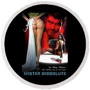 Mister Dissolute Poster B Round Beach Towel