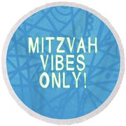 Mitzvah Vibes Only Blue Print- Art By Linda Woods Round Beach Towel