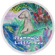 Mommy's Little Boy Round Beach Towel