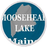 Round Beach Towel featuring the photograph Moosehead Lake Maine State Pride  by Keith Webber Jr