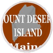 Round Beach Towel featuring the photograph Mount Desert Island Maine State City And Town Pride  by Keith Webber Jr