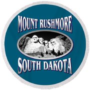 Mount Rushmore South Dakota Design Round Beach Towel