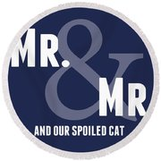 Mr And Mr And Cat Round Beach Towel
