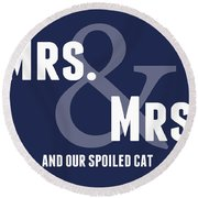 Mrs And Mrs And Cat- Blue Round Beach Towel