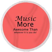 Music More Awesome Than You 5569.02 Round Beach Towel