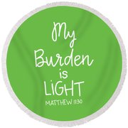 My Burden Round Beach Towel