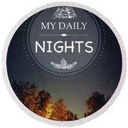 My Daily Nights Round Beach Towel