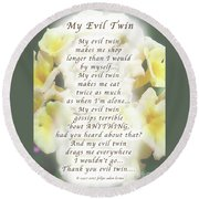 My Evil Twin Greeting Card And Poster Round Beach Towel