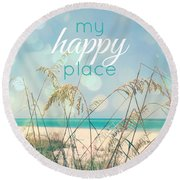 My Happy Place Round Beach Towel