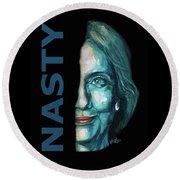 Nasty - Hillary Clinton Round Beach Towel by Konni Jensen