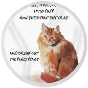 Round Beach Towel featuring the painting No Fat Cat by Colleen Taylor