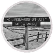 Round Beach Towel featuring the photograph No Lifeguards On Duty Black And White by Paul Ward