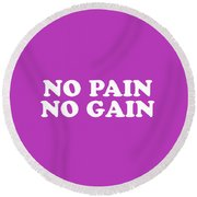 No Pain No Gain Simply Inspired Series 018 Round Beach Towel