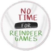 No Time For Reindeer Games- Art By Linda Woods Round Beach Towel