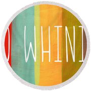 No Whining Round Beach Towel