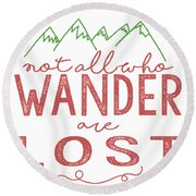 Not All Who Wander Are Lost In Pink Round Beach Towel