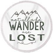 Round Beach Towel featuring the digital art Not All Who Wander Green by Heather Applegate