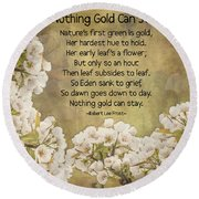 Nothing Gold Can Stay Round Beach Towel