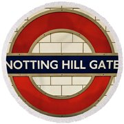 Notting Hill Gate Tube Sign Round Beach Towel by Lana Enderle