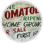 Old Tomato Sign - Vine Ripened Tomatoes Round Beach Towel
