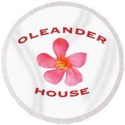 Oleander House Round Beach Towel