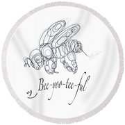 Round Beach Towel featuring the drawing Olena Art Tee Design Bee-yoo-tee-ful Drawing by OLena Art Brand