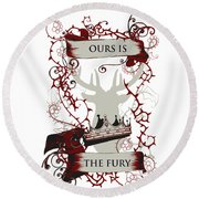 Ours Is The Fury Round Beach Towel