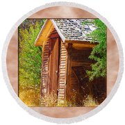 Round Beach Towel featuring the photograph Outhouse 1 by Susan Kinney