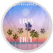 Palm Trees Summer Vibes Round Beach Towel