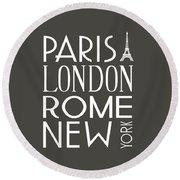 Paris, London, Rome And New York Pillow Round Beach Towel