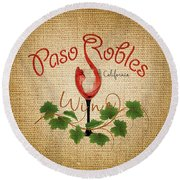 Paso Robles Wine And Burlap Round Beach Towel