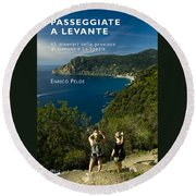 Passeggiate A Levante - The Book By Enrico Pelos Round Beach Towel