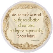Past And Future- Quote Round Beach Towel