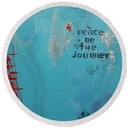 Peace Be The Journey Round Beach Towel